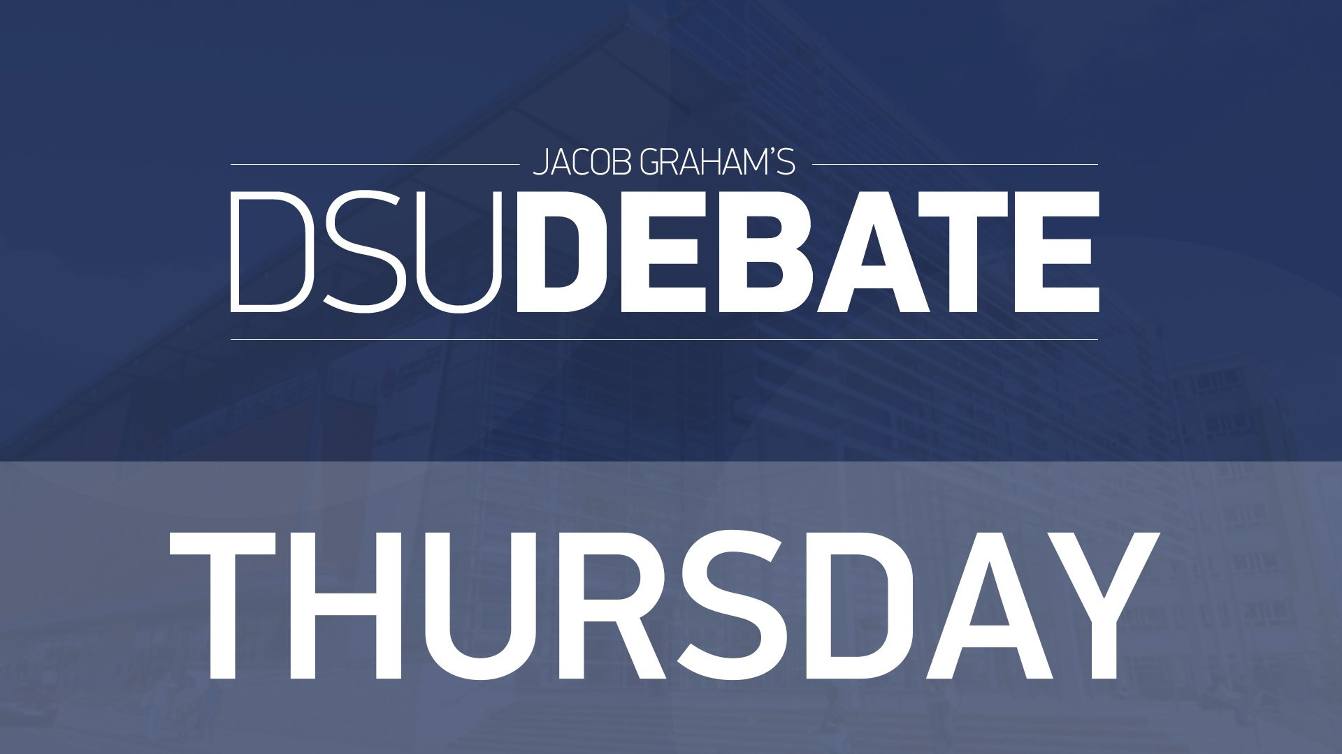 DSU Debates – DP Education and VP Media and Comms