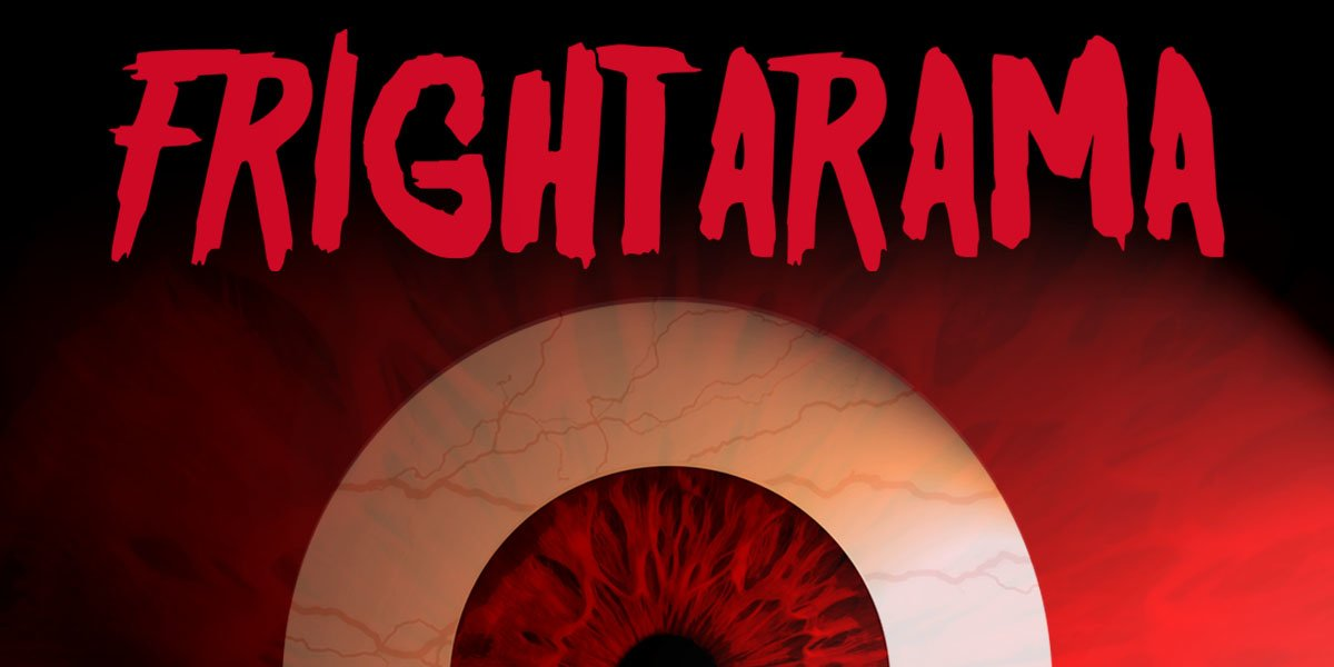 FRIGHTARAMA: Coming to a Cinema Screen Near You