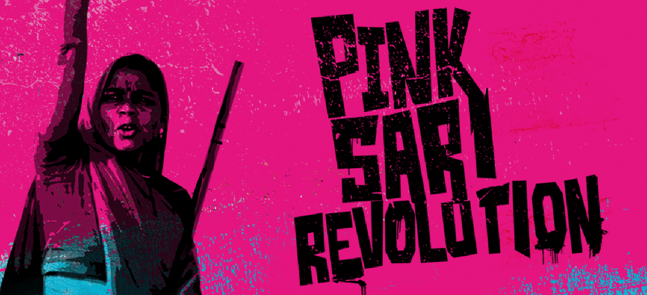 Pink Sari Revolution: A Snapshot of Societal Struggle