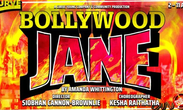 Bollywood Spectacular Meets Kitchen Sink Drama- Bollywood Jane at Curve