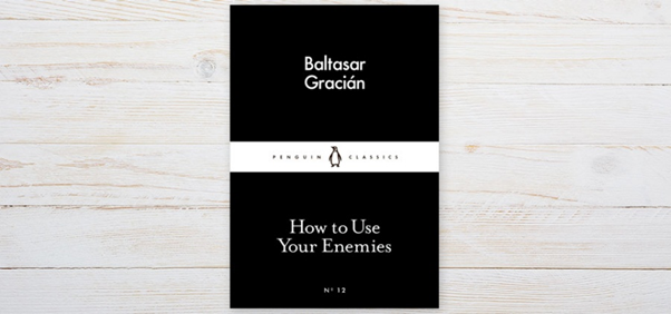 "Why You Should Read ""How to Use Your Enemies"""